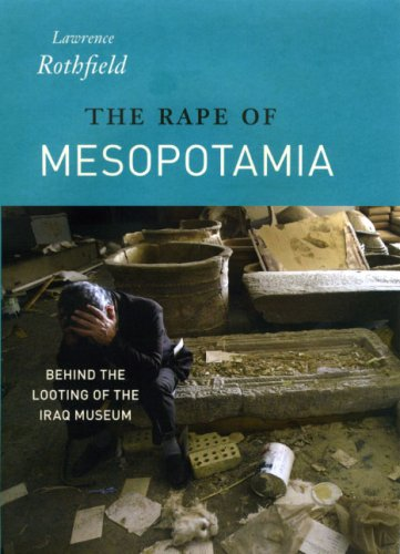 Rape of Mesopotamia Behind the Looting of the Iraq Museum  2008 edition cover