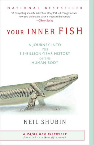 Your Inner Fish A Journey into the 3. 5-Billion-Year History of the Human Body  2009 9780307277459 Front Cover