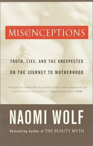 Misconceptions Truth, Lies, and the Unexpected on the Journey to Motherhood N/A edition cover
