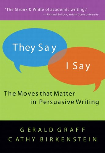 They Say / I Say The Moves That Matter in Persuasive Writing N/A edition cover