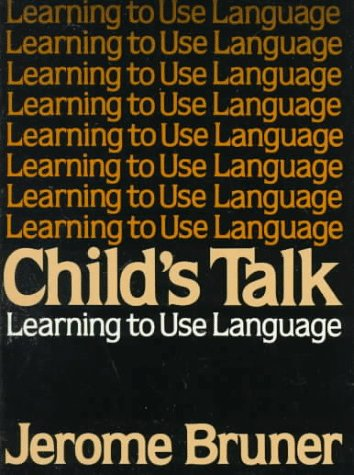 Child's Talk Learning to Use Language N/A edition cover