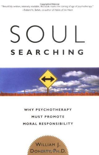 Soul Searching Why Psychotherapy Must Promote Moral Responsibility N/A edition cover