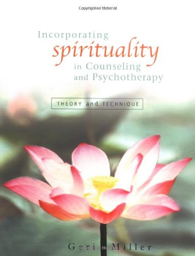 Incorporating Spirituality in Counseling and Psychotherapy Theory and Technique  2003 9780471415459 Front Cover