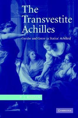 Transvestite Achilles Gender and Genre in Statius' Achilleid  2005 9780521851459 Front Cover
