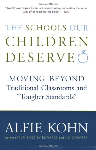 Schools Our Children Deserve Moving Beyond Traditional Classrooms and Tougher Standards  2000 edition cover