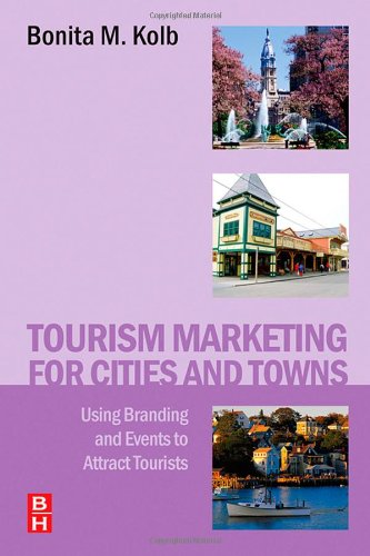 Tourism Marketing for Cities and Towns Using Branding and Events to Attract Tourists  2006 edition cover