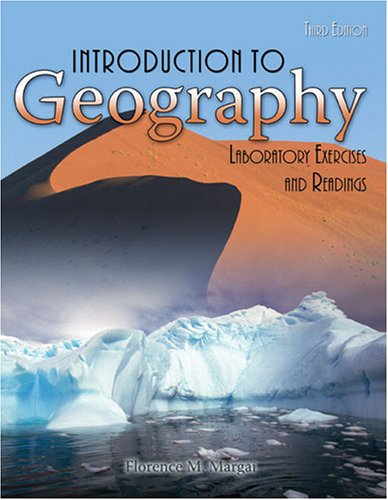 Introduction to Geography : Laboratory Exercises and Readings 3rd 2006 (Revised) 9780757526459 Front Cover