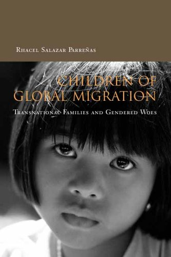 Children of Global Migration Transnational Families and Gendered Woes  2005 edition cover