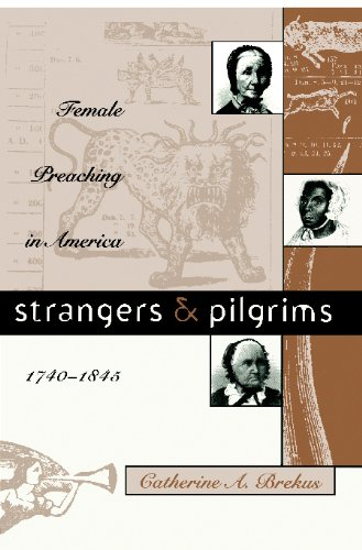 Strangers and Pilgrims Female Preaching in America, 1740-1845  1998 edition cover