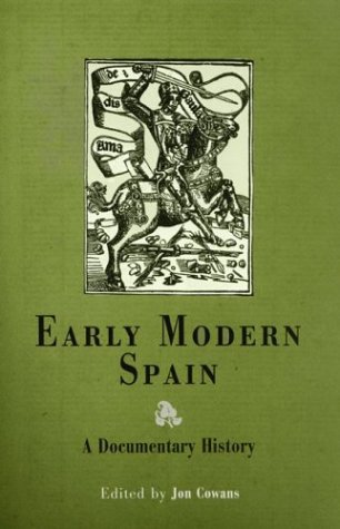 Early Modern Spain A Documentary History  2003 edition cover