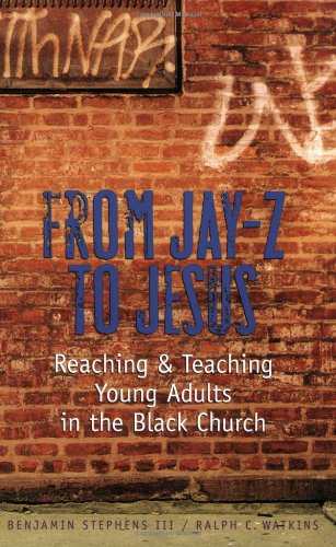 From Jay-Z to Jesus : Reaching and Teaching Young Adults in the Black Church  2009 edition cover