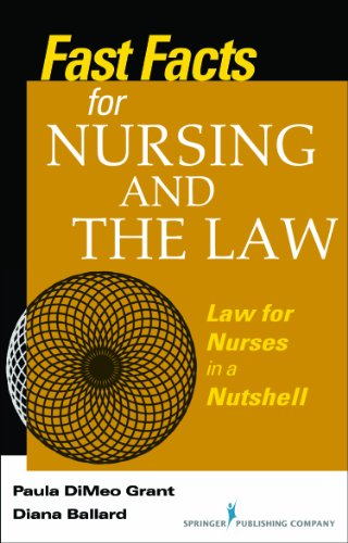 Fast Facts about Nursing and the Law Law for Nurses in a Nutshell  2013 edition cover