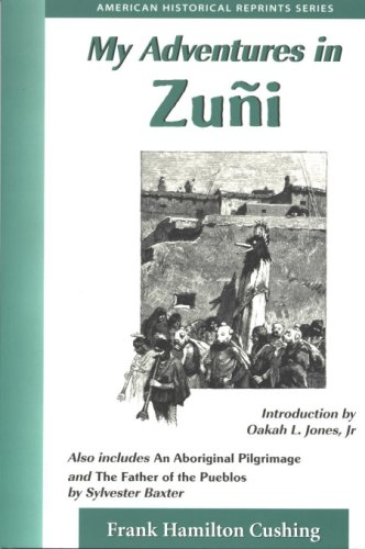 My Adventurers in Zuni : Including Father of the Pueblos and an Aboriginal Pilgrimage 1st 1998 edition cover