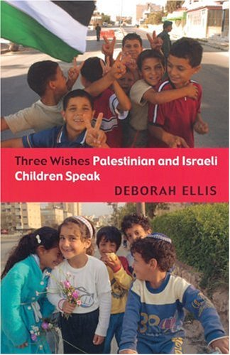 Three Wishes Palestinian and Israeli Children Speak N/A 9780888996459 Front Cover