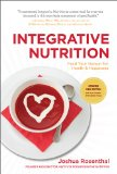 Integrative Nutrition Feed Your Hunger for Health and Happiness 3rd 2014 edition cover
