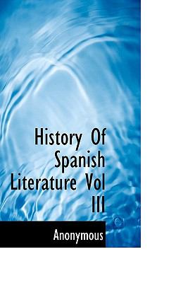 History of Spanish Literature  N/A 9781116557459 Front Cover