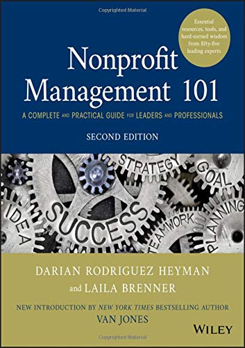 Nonprofit Management 101 A Complete and Practical Guide for Leaders and Professionals 2nd 2019 9781119585459 Front Cover