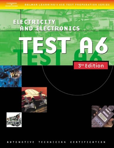 Automotive ASE Test Preparation Manuals Test A6 Electrical/Electronics Systems 3rd 2004 edition cover