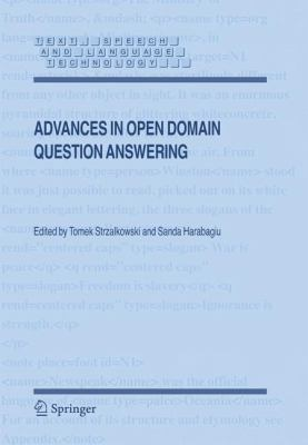 Advances in Open Domain Question Answering   2008 9781402047459 Front Cover