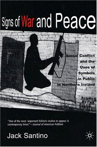 Signs of War and Peace Social Conflict and the Uses of Symbols in Public in Northern Ireland  2001 edition cover