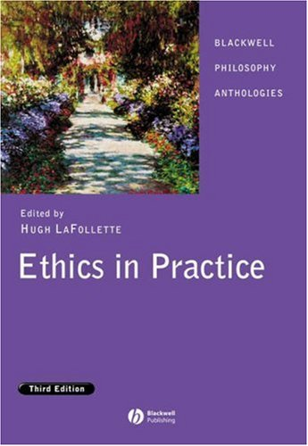 Ethics in Practice An Anthology 3rd 2006 (Revised) edition cover
