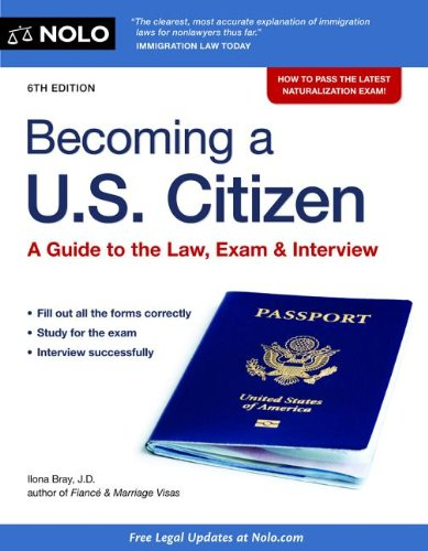 Becoming a U. S. Citizen A Guide to the Law, Exam and Interview 6th edition cover