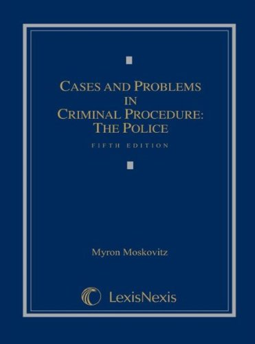 Cases and Problems in Criminal Procedure The Police 5th 2010 edition cover