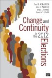 Change and Continuity in the 2012 Elections:   2014 9781452240459 Front Cover