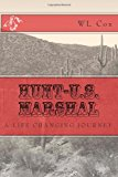 Hunt-U. S. Marshal A Life Changing Journey N/A 9781490534459 Front Cover