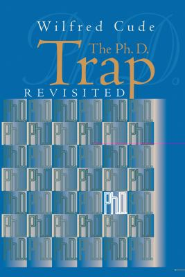 Ph. D. Trap Revisited   2001 9781550023459 Front Cover