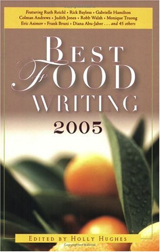 Best Food Writing 2005  N/A 9781569243459 Front Cover