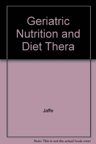 Geriatric Nutrition and Diet Therapy 2nd 1995 9781569300459 Front Cover
