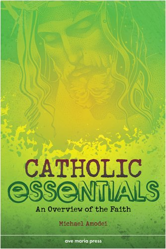 Catholic Essentials An Overview of the Faith  2009 edition cover