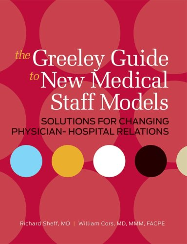 Greeley Guide to New Medical Staff Models Solutions for Changing Physician-Hospital Relations  2008 edition cover