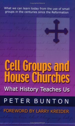 Cell Groups and House Churches What History Teaches Us  2001 edition cover