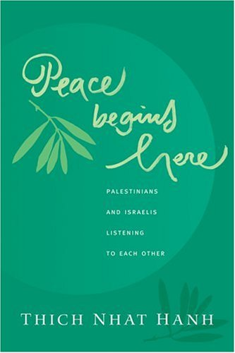 Peace Begins Here Palestinians and Israelis Listening to Each Other  2004 9781888375459 Front Cover