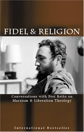 Fidel and Religion Conversations with Frei Betto on Marxism and Liberation Theology 2nd 2006 (Revised) edition cover