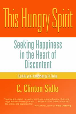 This Hungry Spirit Seeking Happiness in the Heart of Discontent  2009 9781936012459 Front Cover