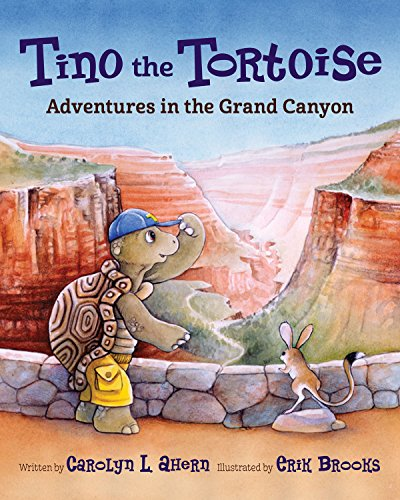 Tino the Tortoise Adventures in the Grand Canyon  2015 9781941821459 Front Cover