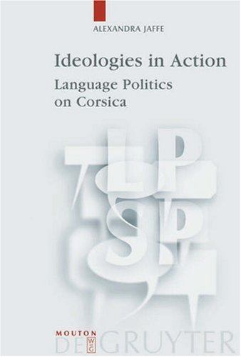 Ideologies in Action Language Politics on Corsica  1999 9783110164459 Front Cover
