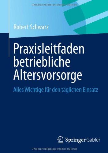 Praxisleitfaden Betriebliche Altersvorsorge: Alles Wichtige Für Den Täglichen Einsatz  2013 edition cover