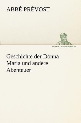 Geschichte der Donna Maria und Andere Abenteuer  N/A 9783842410459 Front Cover