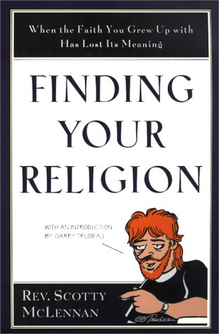 Finding Your Religion When the Faith You Grew up with Has Lost Its Meaning  1999 9780060653460 Front Cover