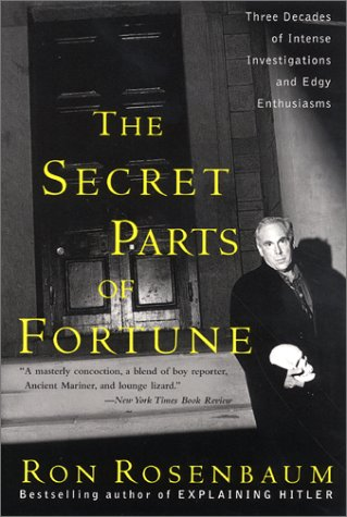 Secret Parts of Fortune Three Decades of Intense Investigations and Edgy Enthusiasms N/A edition cover
