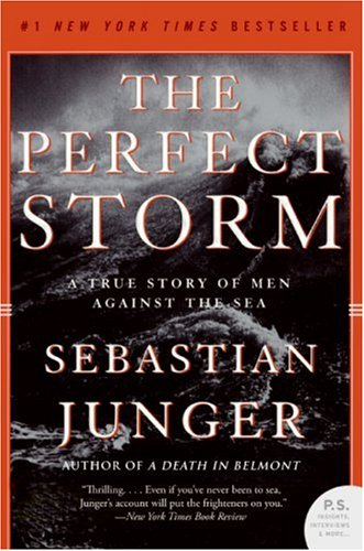 Perfect Storm A True Story of Men Against the Sea N/A 9780061148460 Front Cover