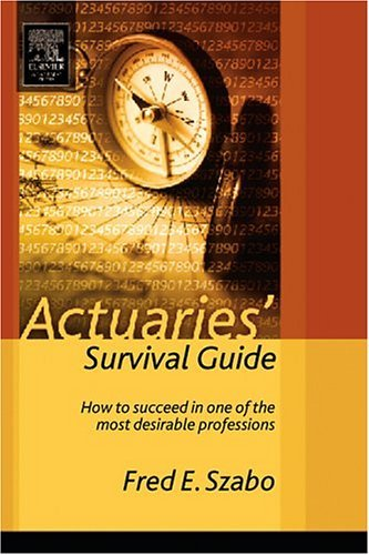 Actuaries' Survival Guide How to Succeed in One of the Most Desirable Professions  2004 edition cover