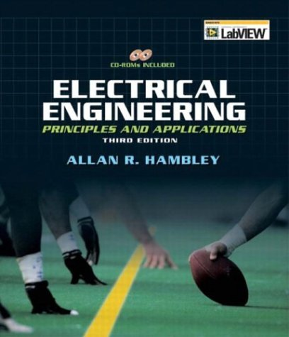 Electrical Engineering Principles and Applications 3rd 2005 (Revised) 9780131470460 Front Cover