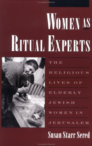 Women As Ritual Experts The Religious Lives of Elderly Jewish Women in Jerusalem  1997 (Reprint) edition cover