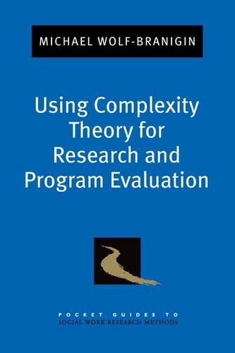 Using Complexity Theory for Research and Program Evaluation   2013 9780199829460 Front Cover