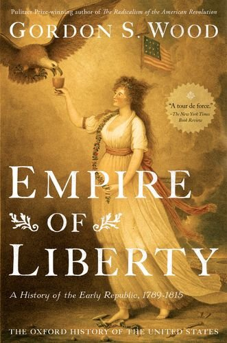 Empire of Liberty A History of the Early Republic, 1789-1815  2011 edition cover
